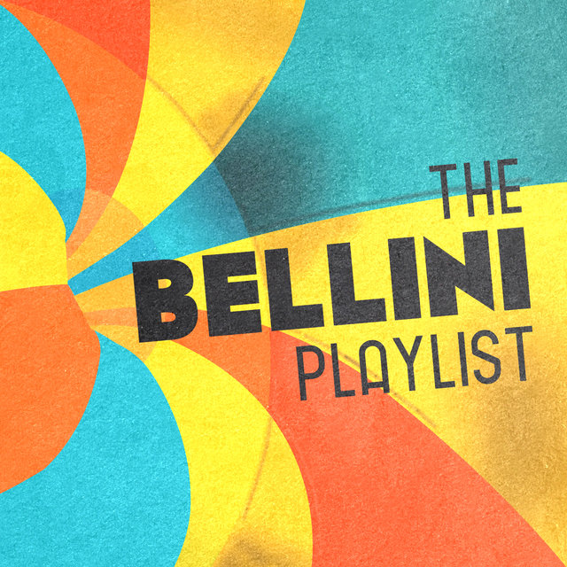 The Bellini Playlist