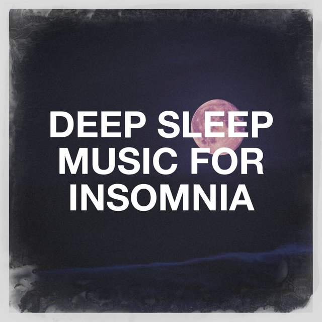 Deep Sleep Music for Insomnia