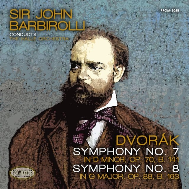 Dvořák: Symphony No. 7 in D Minor, Op. 70, B. 141 & Symphony No. 8 in G Major, Op. 88, B. 163
