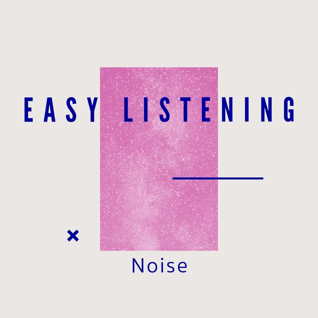 # 1 Album: Easy Listening Noise
