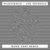 Ask Yourself (Hawk Toof Remix) (Hawk Toof Remix)