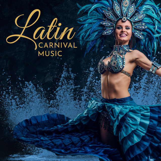 Latin Carnival Music: Party Collection for Hot Fiesta in Brazilian Style