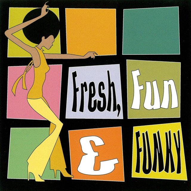 Fresh, Fun, & Funky