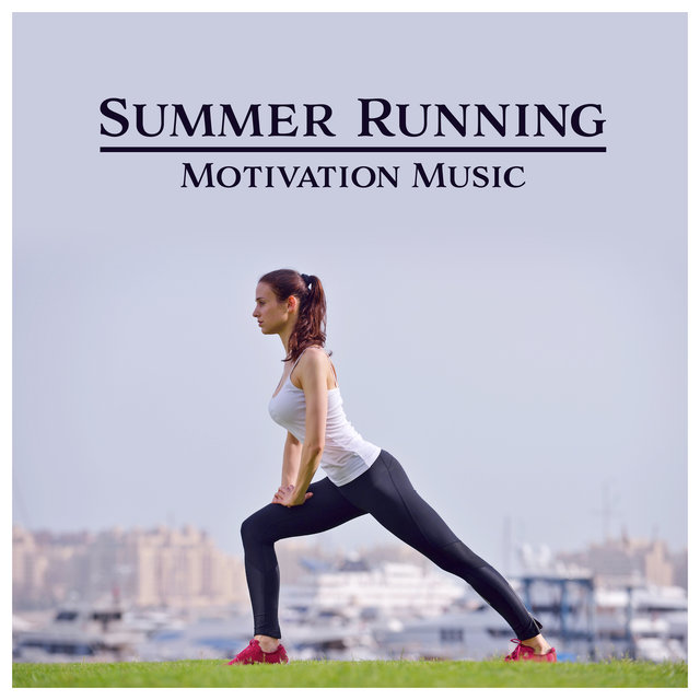Summer Running – Motivation Music: Workout & Stretching, Smooth Body, Energized Mind, Mindfulness Journey, Fitness Exercises