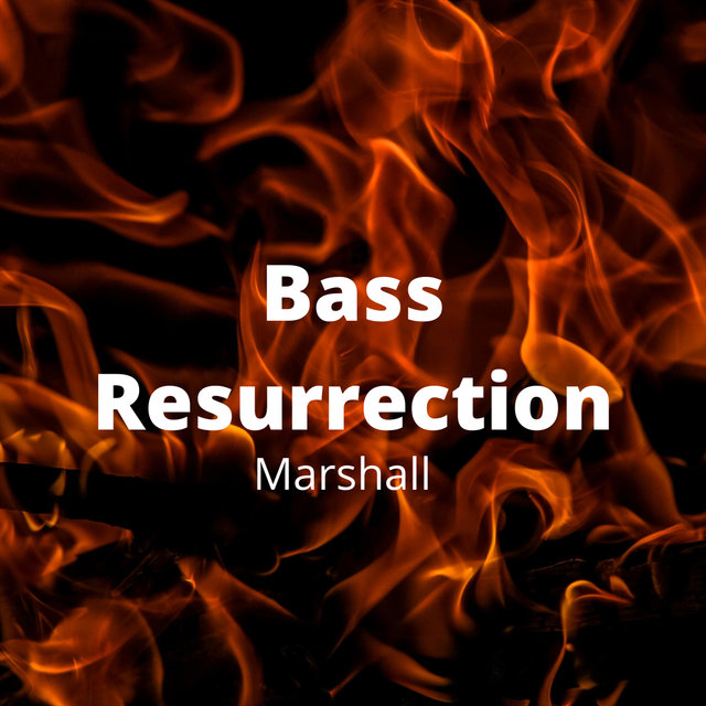 Bass Resurrection