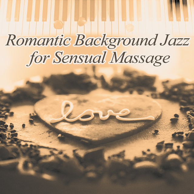 Romantic Background Jazz for Sensual Massage – Hot Massage, Romantic Jazz, Sensual Music, Sounds of Jazz