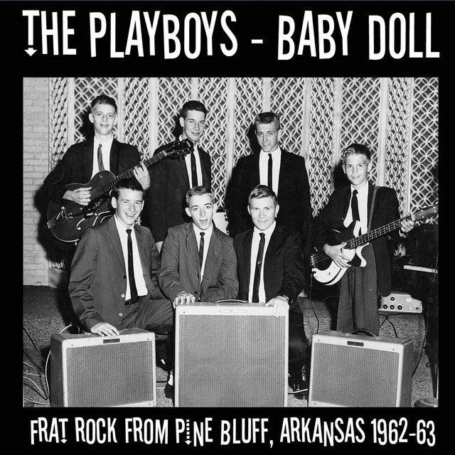 Baby Doll: Frat Rock from Pine Bluff, Arkansas 1962-63 (Live)