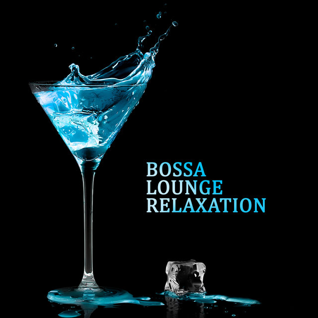 Bossa Lounge Relaxation