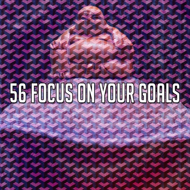 56 Focus on Your Goals