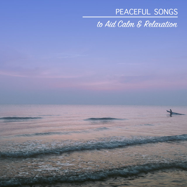 12 Peaceful Songs to Aid Calm and Relaxation