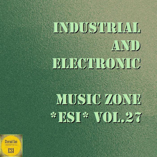 Industrial And Electronic - Music Zone ESI, Vol. 27