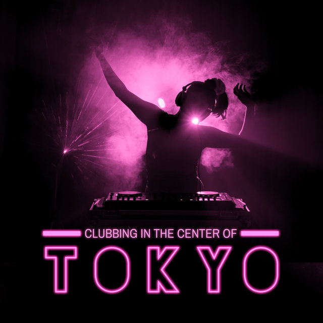 Clubbing in the Center of Tokyo - After Dark, Asian Chillout, Deep Vibes, Oxygen Bar