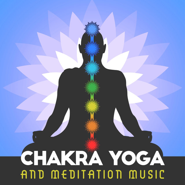 Chakra Yoga and Meditation Music