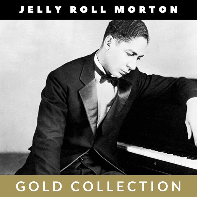 Jelly Roll Morton - Gold Collection