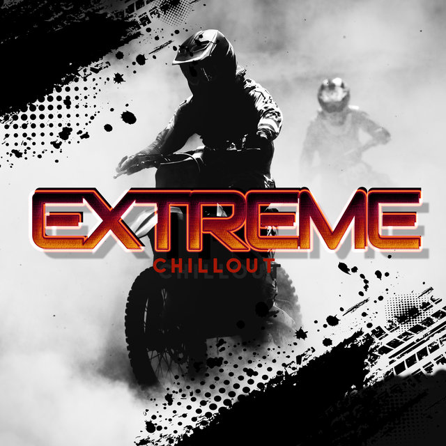 Extreme Chillout – Best Music for Training and Practicing Extreme Sports