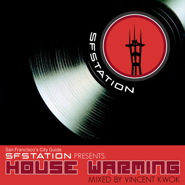 SF Station Presents: House Warming Mixed by Vincent Kwok