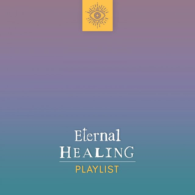 Eternal Healing Playlist