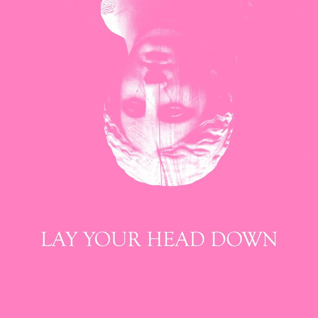 Lay Your Head Down