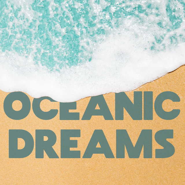 Oceanic Dreams - Music for Sleep containing Soothing Sounds of the Ocean