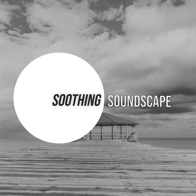 # Soothing Soundscape