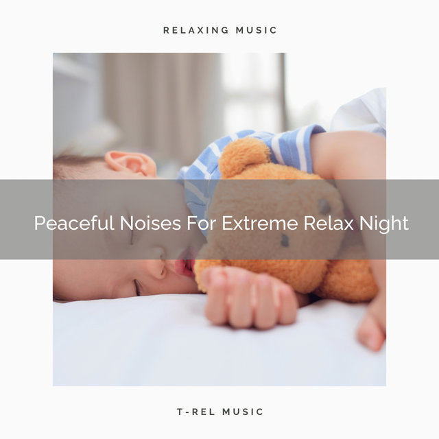 Peaceful Noises For Extreme Relax Night