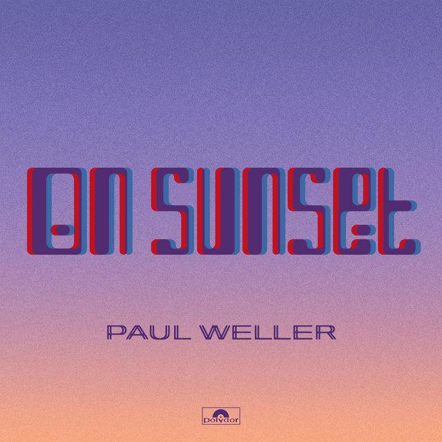 Cover art for album On Sunset (Deluxe) by Paul Weller