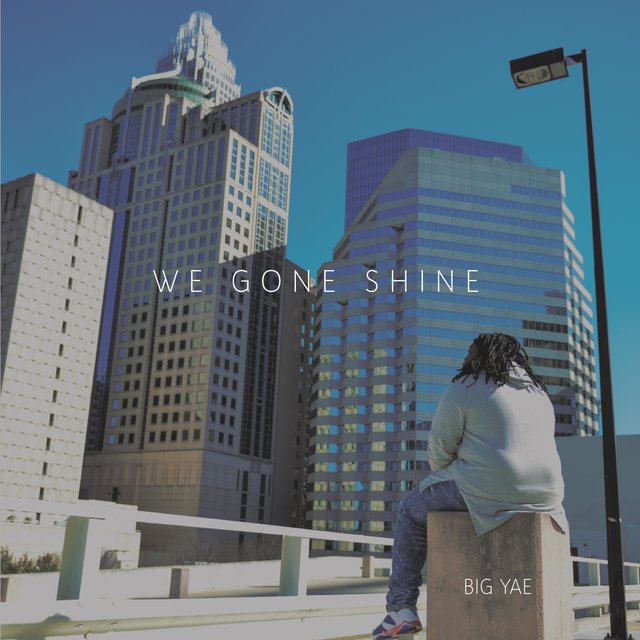 We Gone Shine (Deluxe Edition)