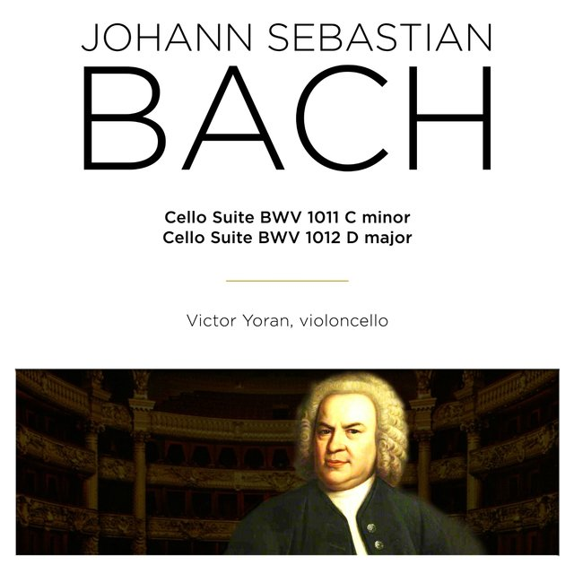 Bach: Cello Suite, BWV 1011 & 1012