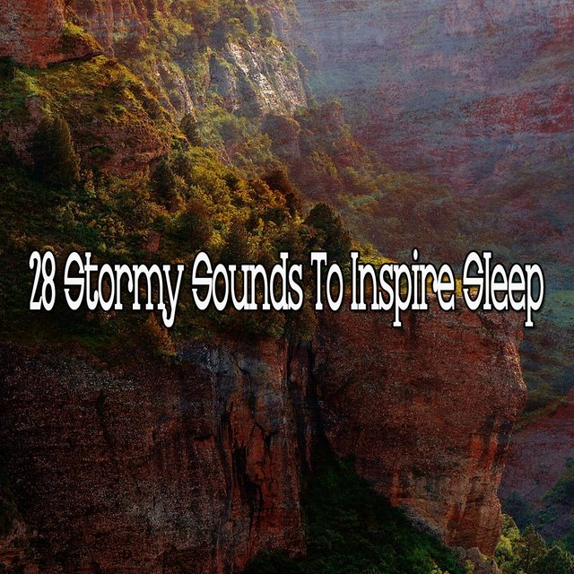 28 Stormy Sounds to Inspire Sle - EP