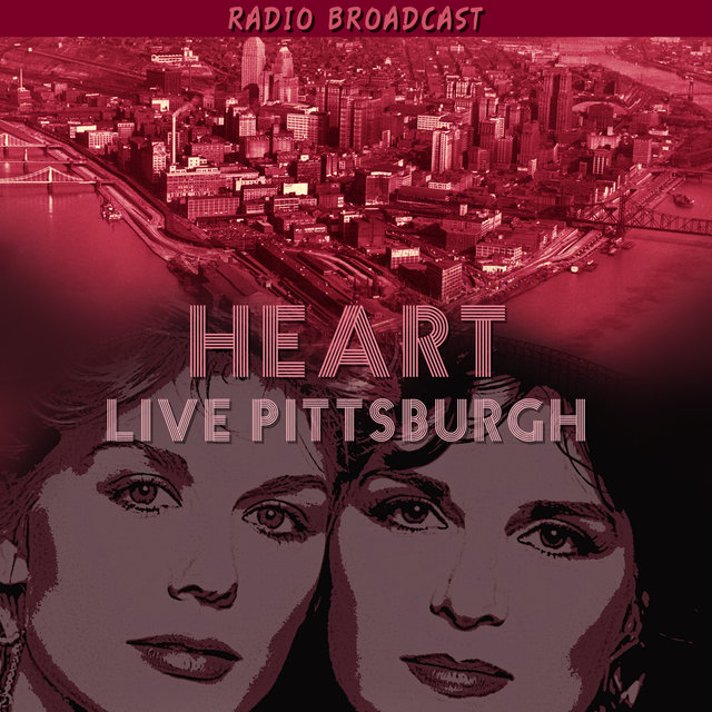 Heart Live Pittsburgh