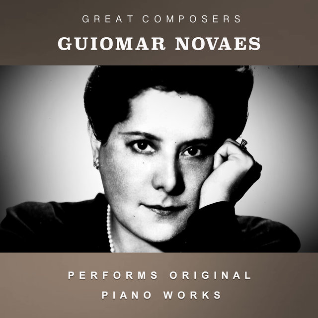 Guiomar Novaes Performs Original Piano Works