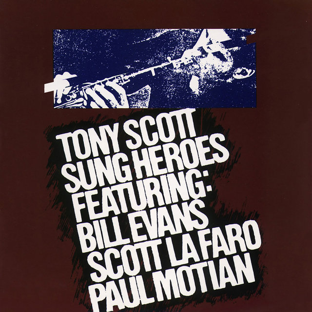 Tony Scott|Sung Heroes - Featuring: Bill Evans | Scott LaFaro | Paul Motian
