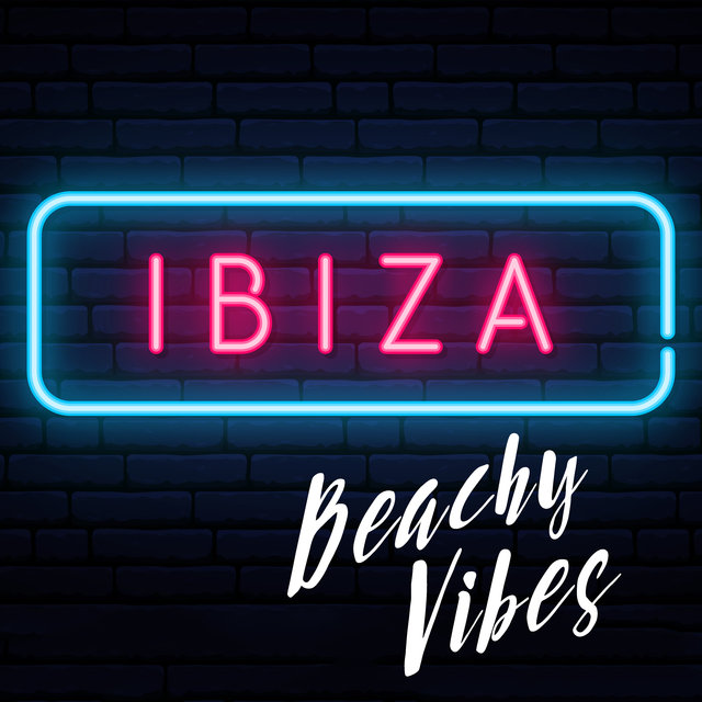 Ibiza Beachy Vibes – Deeply Relaxing Chill Music from The Best Beaches in Ibiza
