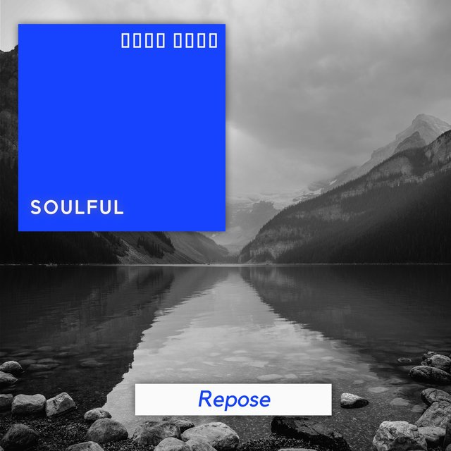 # 1 Album: Soulful Repose