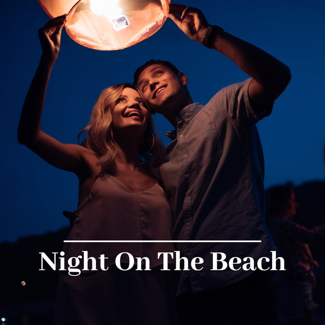 Night On The Beach: Hot Songs from Ibiza to Relax and Chill