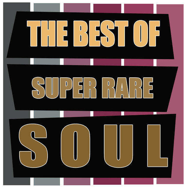 The Best of Super Rare Soul