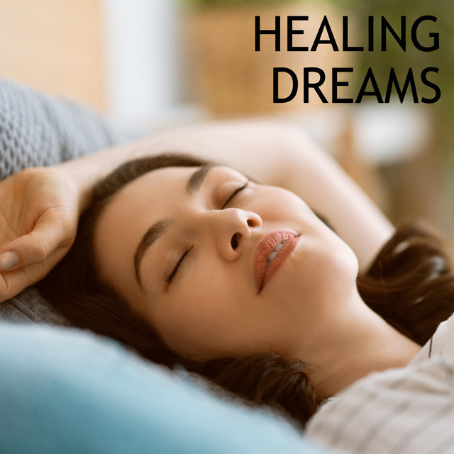 Healing Dreams - Calm Down, Relaxing Sounds, Zen, Insomnia Anxiety Cure, Get Rid of Sleepless Nights, Deep Sleep, Inner Harmony