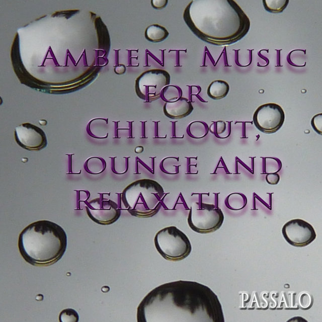 Ambient Music for Chillout, Lounge and Relaxation