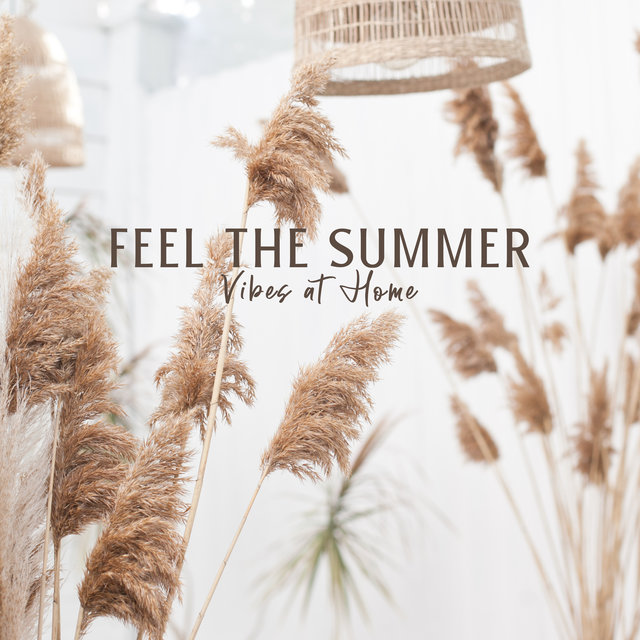 Feel the Summer Vibes at Home