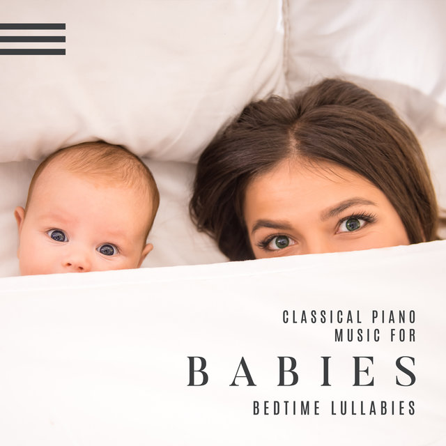 Classical Piano Music for Babies (Bedtime Lullabies)
