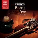 Barry Lyndon (Unabridged): My father was well known to the best circles…