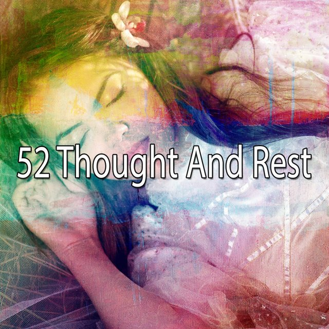 52 Thought and Rest