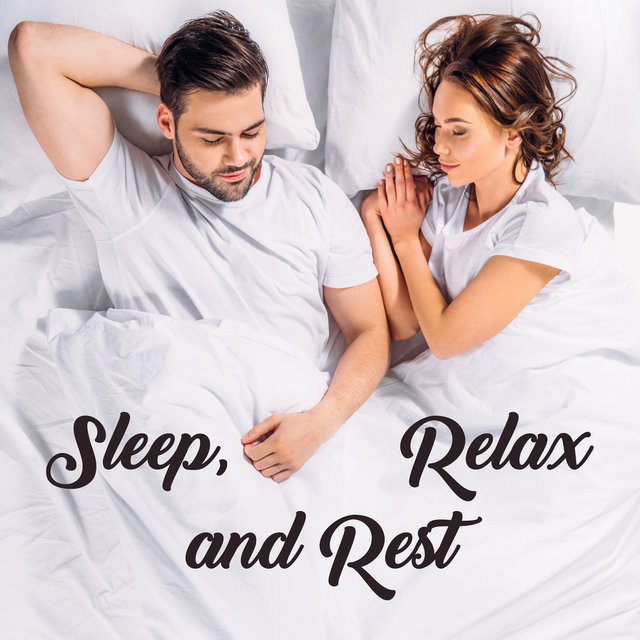 Sleep, Relax and Rest: 15 Ambient Music Tracks Composed for Deep Sleep, Full Relax and Rest After Long Day
