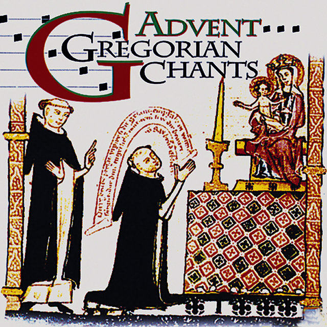 Gregorian Chants - Advent & Christmas