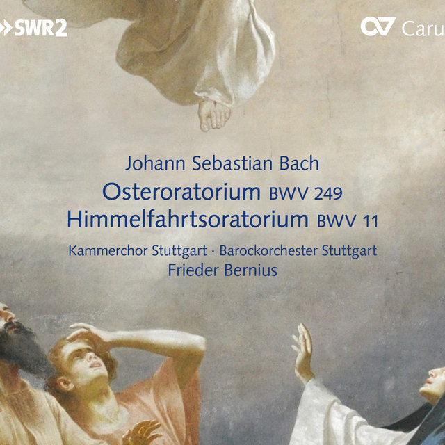 Bach: Oster-Oratorium, BWV 249 & Himmelfahrtsoratorium, BWV 11 (Oratorios for Easter & Ascension Day)