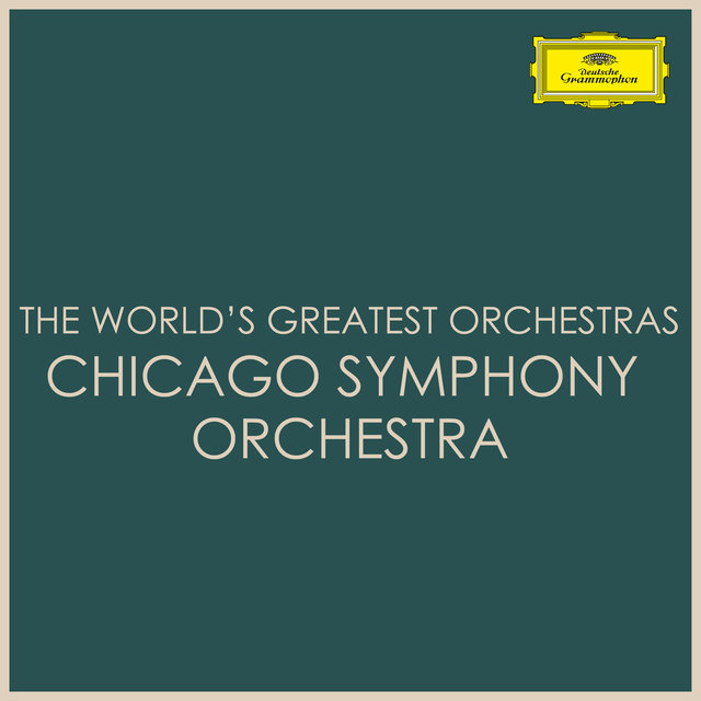 The World's Greatest Orchestras - Chicago Symphony Orchestra
