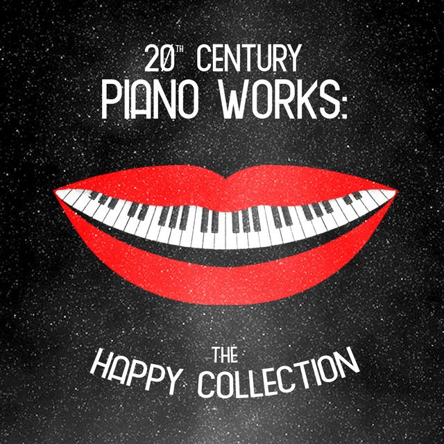 20th Century Piano Works: The Happy Collection