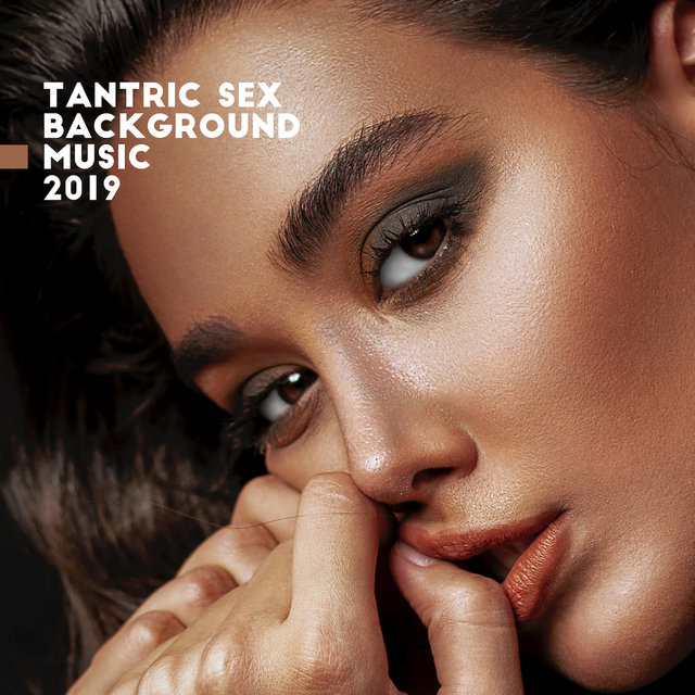 Tantric Sex Background Music 2019
