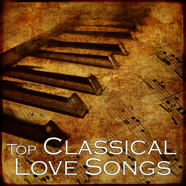 Top Classical Songs - Classical Love Songs