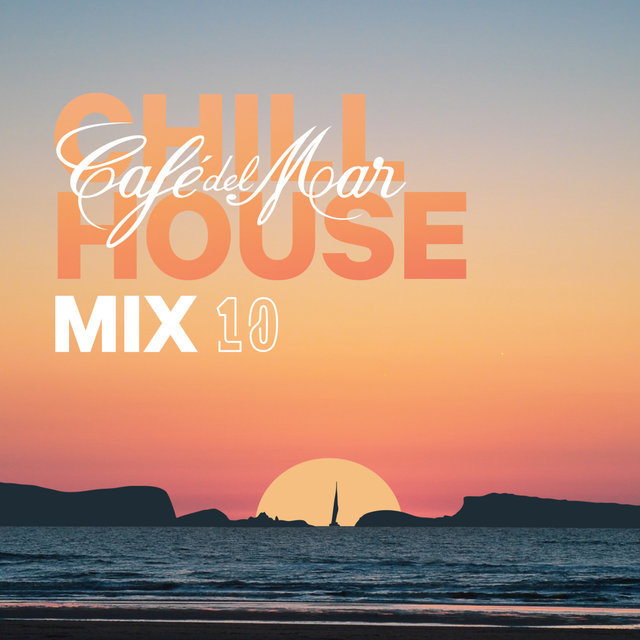Café del Mar ChillHouse Mix 10